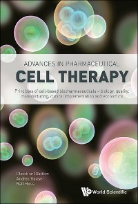 Cover Advances In Pharmaceutical Cell Therapy: Principles Of Cell-based Biopharmaceuticals