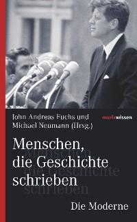 Cover Menschen, die Geschichte schrieben Die Moderne