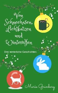 Cover Von Schneehasen, Lichtkatzen und Winterelfen