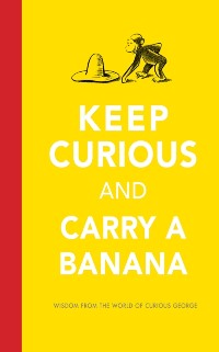 Cover Keep Curious and Carry a Banana