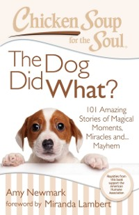 Cover Chicken Soup for the Soul: The Dog Did What?