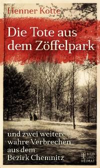 Cover Die Tote aus dem Zöffelpark