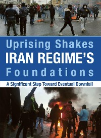 Cover Uprising Shakes Iran Regime's Foundations