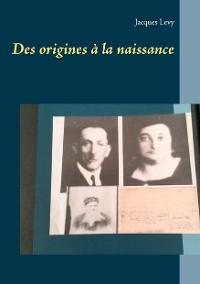 Cover Des origines à la naissance