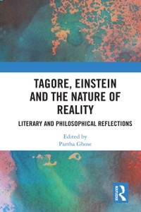 Cover Tagore, Einstein and the Nature of Reality