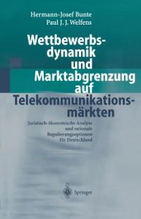 Cover Wettbewerbsdynamik und Marktabgrenzung auf Telekommunikationsmarkten