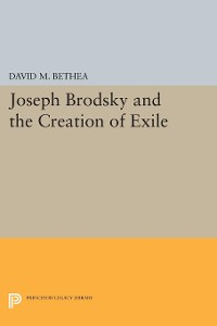 Cover Joseph Brodsky and the Creation of Exile
