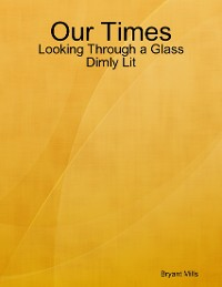 Cover Our Times: Looking Through a Glass Dimly Lit