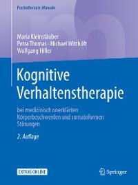 Cover Kognitive Verhaltenstherapie bei medizinisch unerklärten Körperbeschwerden und somatoformen Störungen