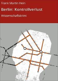 Cover Berlin: Kontrollverlust