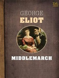 Cover Middlemarch a study of provincial life