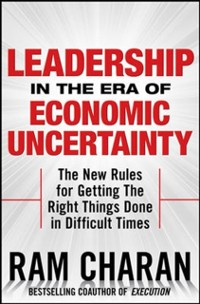 Cover Leadership in the Era of Economic Uncertainty: Managing in a Downturn