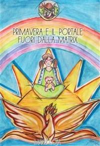 Cover Primavera e il portale fuori dalla Matrix