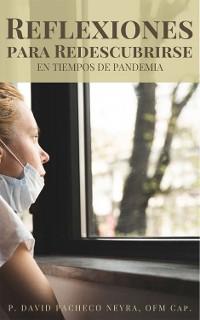 Cover Reflexiones para redescubrirse. En tiempo de pandemia