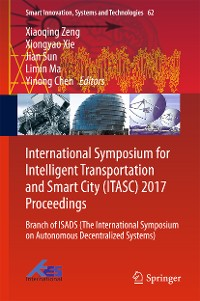Cover International Symposium for Intelligent Transportation and Smart City (ITASC) 2017 Proceedings