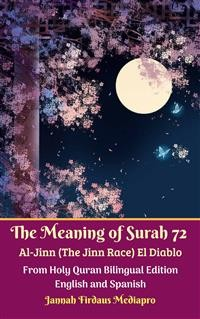 Cover The Meaning of Surah 72 Al-Jinn (The Jinn Race) El Diablo From Holy Quran Bilingual Edition English and Spanish