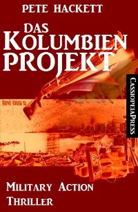 Cover Das Kolumbien-Projekt: Military Action Thriller