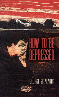 Cover How To Be Depressed