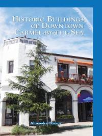 Cover Historic Buildings of Downtown Carmel-by-the-Sea