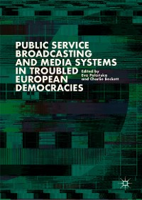 Cover Public Service Broadcasting and Media Systems in Troubled European Democracies