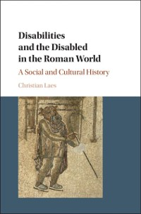 Cover Disabilities and the Disabled in the Roman World