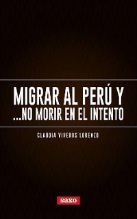 Cover Migrar al Perú y... no morir en el intento