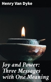 Cover Joy and Power: Three Messages with One Meaning