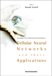 Cover Cellular Neural Networks And Their Applications: Procs Of The 7th Ieee Int'l Workshop