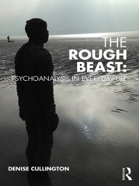 Cover Rough Beast: Psychoanalysis in Everyday Life