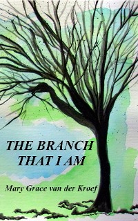 Cover THE BRANCH THAT I AM