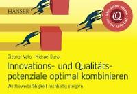 Cover Innovations- und Qualitätspotenziale optimal kombinieren und Wettbewerbsfähigkeit nachhaltig steigern