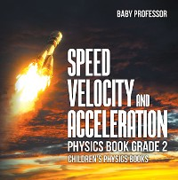 Cover Speed, Velocity and Acceleration - Physics Book Grade 2 | Children's Physics Books