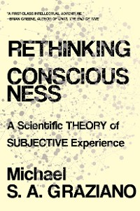 Cover Rethinking Consciousness: A Scientific Theory of Subjective Experience