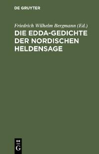 Cover Die Edda-Gedichte der nordischen Heldensage