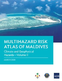 Cover Multihazard Risk Atlas of Maldives: Climate and Geophysical Hazards—Volume II