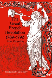 Cover The Great French Revolution, 1789–1793