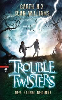 Cover Troubletwisters - Der Sturm beginnt