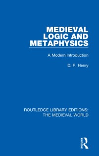 Cover Medieval Logic and Metaphysics