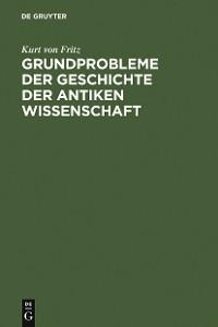Cover Grundprobleme der Geschichte der antiken Wissenschaft