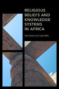 Cover Religious Beliefs and Knowledge Systems in Africa