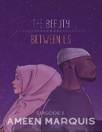 Cover The Beauty Between Us: Episode 1