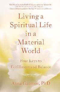 Cover Living a Spiritual Life in a Material World