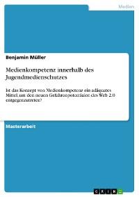 Cover Medienkompetenz innerhalb des Jugendmedienschutzes