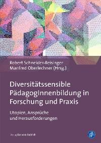 Cover Diversitätssensible PädagogInnenbildung in Forschung und Praxis