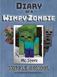 Cover Diary of a Minecraft Wimpy Zombie Book 1
