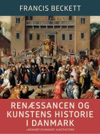 Cover Renæssancen og kunstens historie i Danmark