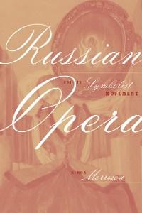 Cover Russian Opera and the Symbolist Movement