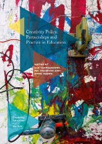 Cover Creativity Policy, Partnerships and Practice in Education