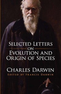 Cover Selected Letters on Evolution and Origin of Species