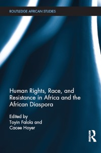 Cover Human Rights, Race, and Resistance in Africa and the African Diaspora